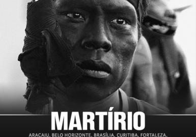 O etnocídio, Martírio, em cartaz